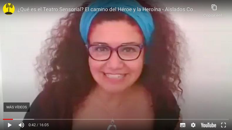 ¿Qué es el Teatro Sensorial? Vídeo de Lidia Rodríguez para el canal Aislados Conectados